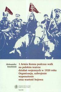 Okładka książki 1 Armia Konna podczas walk na polskim teatrze działań wojennych w 1920 roku