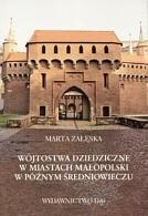 Okładka książki Wójtostwa dziedziczne w miastach Małopolski w późnym średniowieczu
