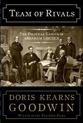 Okładka książki Team of Rivals : The Political Genius of Abraham Lincoln