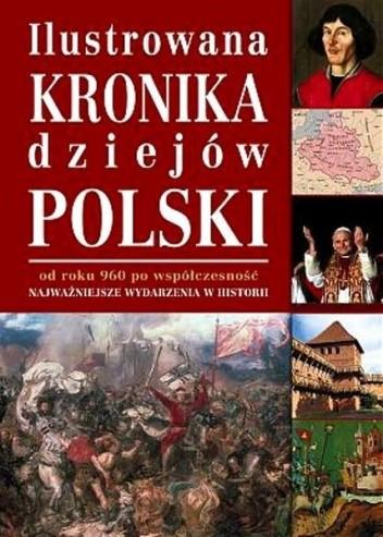 Okładka książki Ilustrowana kronika dziejów Polski