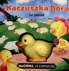 Okładka książki Kaczuszka Dora w szkole