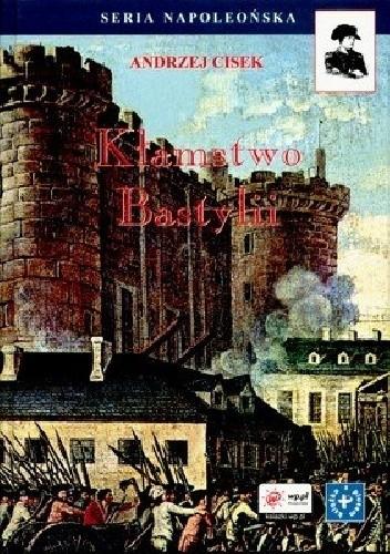 Okładka książki Kłamstwo Bastylii. Szkice o wydarzeniach i ludziach Wielkiej Rewolucji Francuskiej