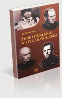 Okładka książki życie i działanie w stylu katolickim - Bejze Bohdan