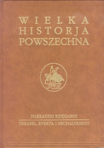 Okładka książki Wielka historia powszechna t.4/4