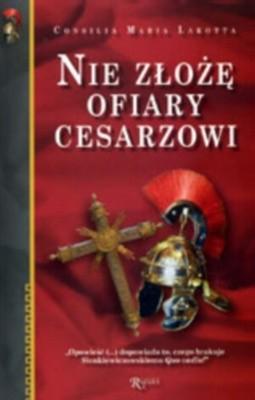 Okładka książki Nie złożę ofiary cesarzowi