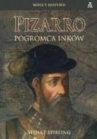 Pizarro. Pogromca Inków