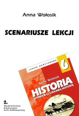 Okładka książki Historia 6. Opowiem Ci ciekawą historię. Scenariusze lekcji