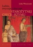 Ludzie, zwyczaje i obyczaje starożytnej Grecji i Rzymu