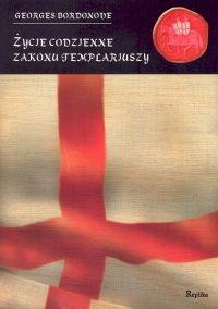 Okładka książki Życie codzienne zakonu templariuszy