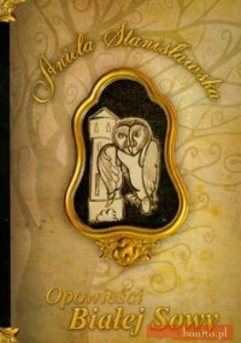 Okładka książki Opowieści białej sowy