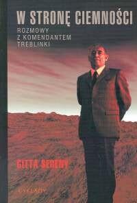 Okładka książki W stronę ciemności. Rozmowy z komendantem Treblinki