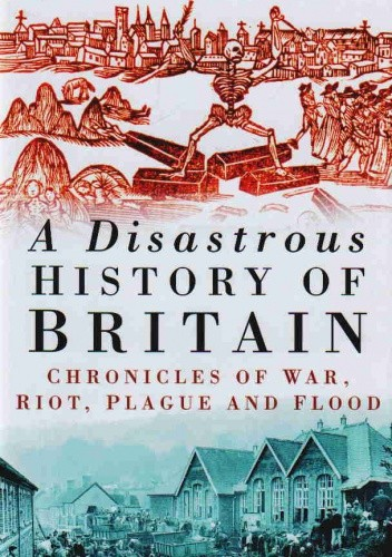 Okładka książki A Disastrous History of Britain