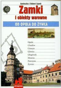 Okładka książki Zamki i obiekty warowne. Od Opola do Żywca