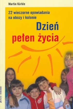 Okładka książki Dzień pełen życia. 22 wieczorne opowiadania na obozy i kolonie