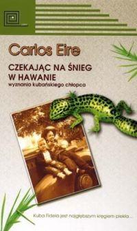 Okładka książki Czekając na śnieg w Hawanie: Wyznania kubańskiego chłopca