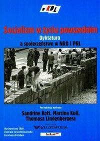 Okładka książki Socjalizm z życiu powszednim dyktatura a społeczeństwo w NRD i PRL