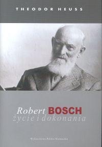 Okładka książki Robert Bosch. Życie i dokonania