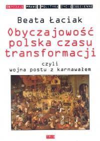 Okładka książki Obyczajowość polska czasu transformacji czyli wojna postu z karnawałem