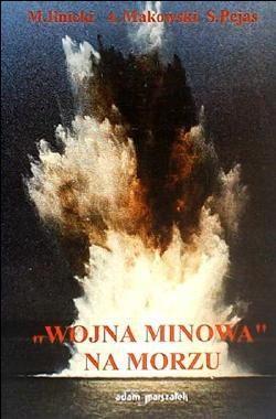 Okładka książki Wojna minowa na morzu