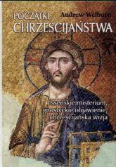 Okładka książki Początki chrześcijaństwa Esseńskie misterium...
