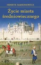 Okładka książki Życie miasta średniowiecznego