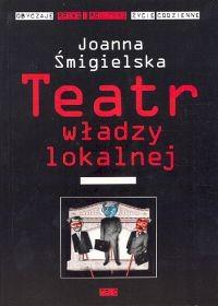 Okładka książki Teatr władzy lokalnej