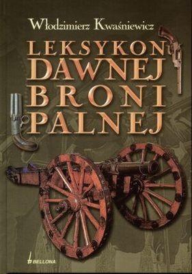 Okładka książki Leksykon dawnej broni palnej