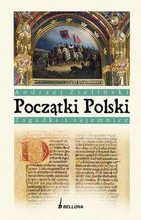 Okładka książki Początki Polski zagadki i tajemnice