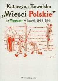 Okładka książki Wieści polskie na Węgrzech w latach 1939-1944