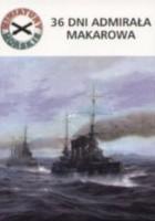 36 dni admirała Makarowa. Miniatury morskie t. 6