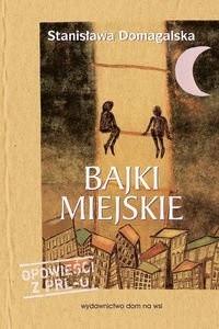 Okładka książki Bajki miejskie