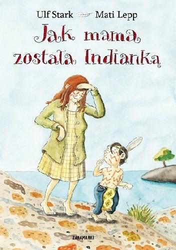 Okładka książki Jak mama została Indianką