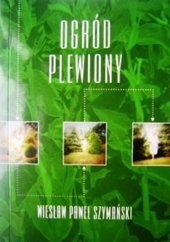 Okładka książki Ogród Plewiony:  Opowieść Autobiograficzna
