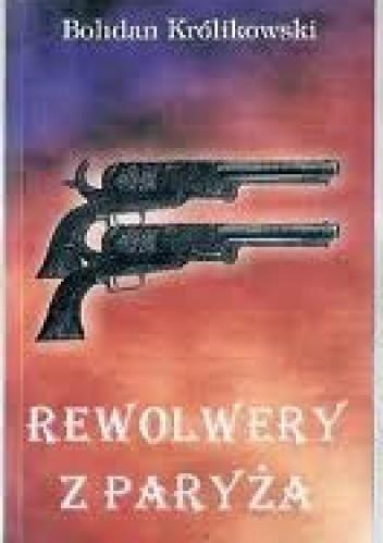 Okładka książki Rewolwery z Paryża