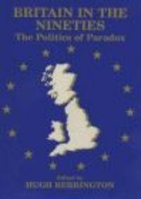 Okładka książki Britain in Nineties Politics of Paradox