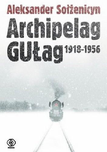 Okładka książki Archipelag GUŁag. 1918-1956