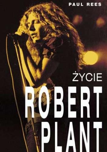 Okładka książki Robert Plant. Życie