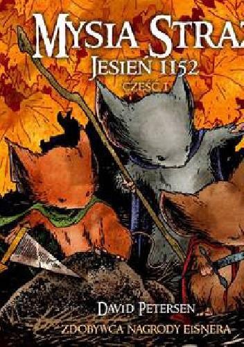 Okładka książki Mysia Straż: Jesień 1152; Tom 1