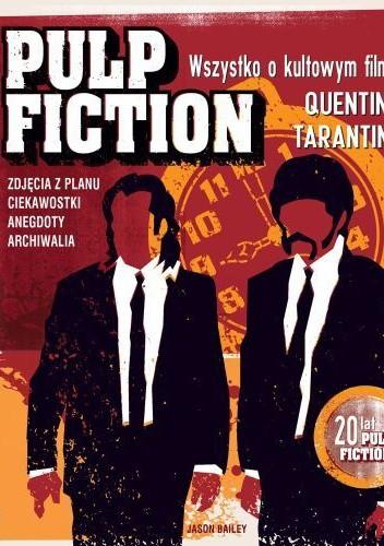 Okładka książki Pulp fiction. Wszystko o kultowym filmie Quentina Tarantino