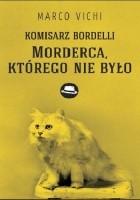 Komisarz Bordelli: Morderca, którego nie było