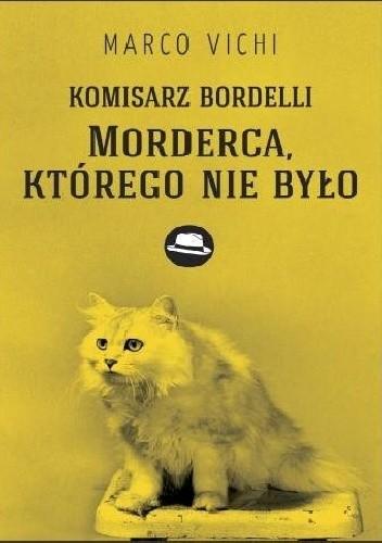 Okładka książki Komisarz Bordelli: Morderca, którego nie było