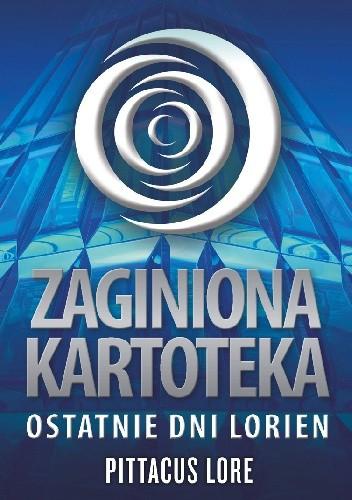 Okładka książki Zaginiona kartoteka. Ostatnie dni Lorien
