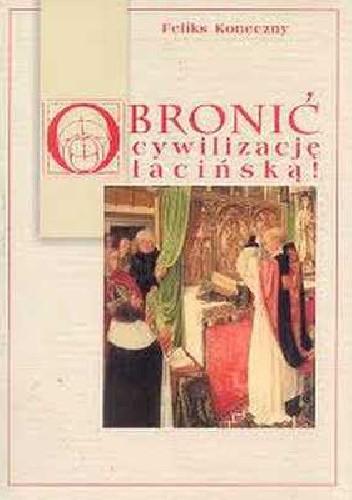 Okładka książki Obronić cywilizację łacińską