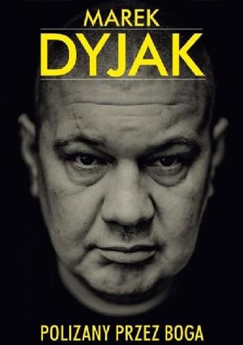 Okładka książki Marek Dyjak. Polizany przez Boga