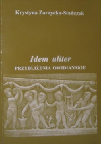 Okładka książki Idem aliter. Przybliżenia owidiańskie
