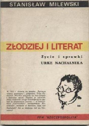 Okładka książki Złodziej i literat: Życie i sprawki Urke Nachalnika