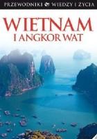 Wietnam i Angkor Wat. Wiedza i Życie