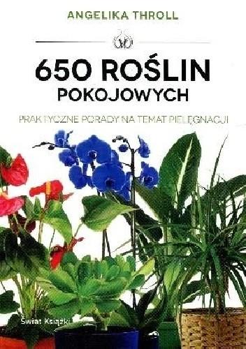 Okładka książki 650 ROŚLIN POKOJOWYCH