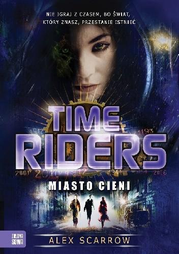 Okładka książki Time Riders. Miasto cieni