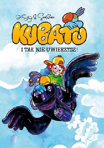Okładka książki Kubatu. I tak nie uwierzysz!
